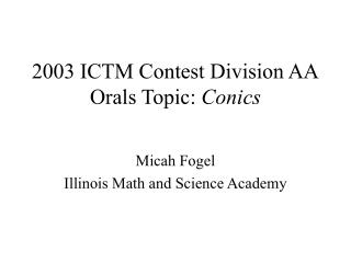 2003 ICTM Contest Division AA Orals Topic: Conics