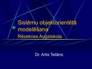 Sistēmu  objektorientētā  modelēšana Rēzeknes Augstskola