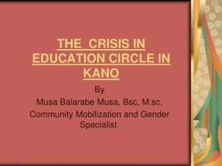 THE  CRISIS IN EDUCATION CIRCLE IN KANO