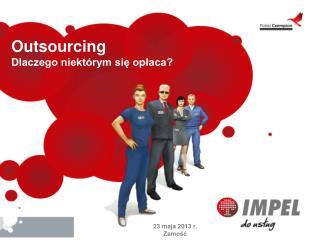 Outsourcing  Dlaczego niektórym się opłaca?