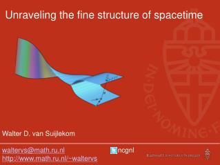 Unraveling the fine structure of spacetime