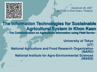 University of Tokyo  (UT) National Agriculture and Food Research Organization (NARO)
