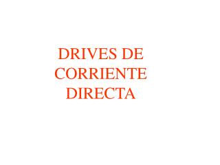 DRIVES DE CORRIENTE DIRECTA