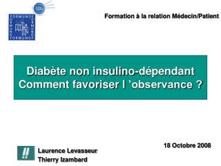Diabète non insulino-dépendant Comment favoriser l'observance ?