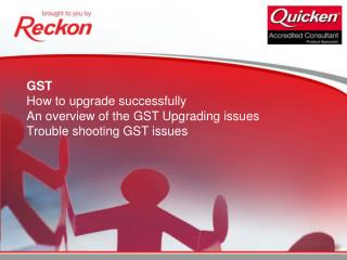 Will the GST issues we have in 08/10 be fixed by upgrading to 09/10?