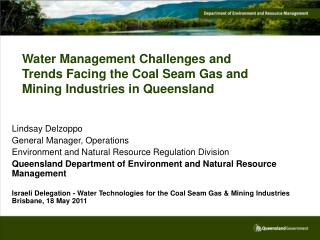 Lindsay Delzoppo General Manager, Operations Environment and Natural Resource Regulation Division