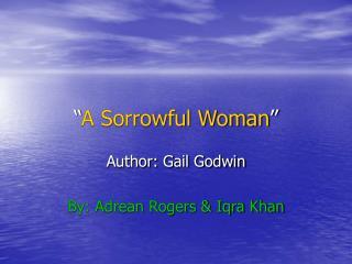 """ A Sorrowful Woman """