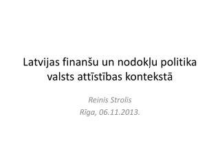 Latvijas finanšu un  nodok ļ u politika valsts attīstības kontekstā