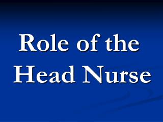 Role of the  Head Nurse