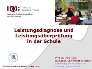 Prof. Dr. Olaf Köller Humboldt-Universität zu Berlin iqboffice@iqb.hu-berlin.de