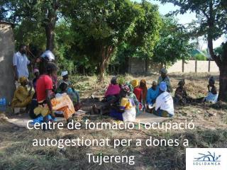 Centre de formació i ocupació autogestionat per a dones a Tujereng