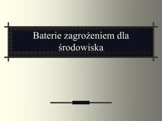 Baterie zagrożeniem dla środowiska