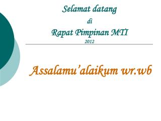 Selamat datang  di Rapat Pimpinan MTI 2012
