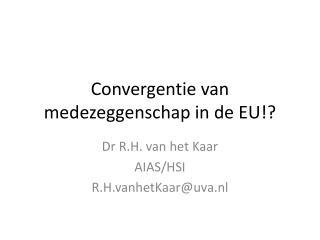 Convergentie van medezeggenschap in de EU!?