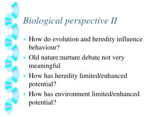 Biological perspective II