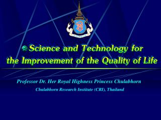Professor Dr. Her Royal Highness Princess Chulabhorn
