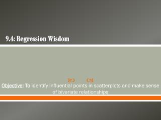 9.4: Regression Wisdom