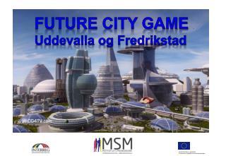 FUTURE CITY GAME Uddevalla og Fredrikstad