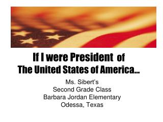 If I were President   of The United States of America…