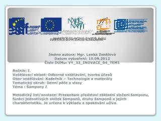 Jm�no autora: Mgr. Lenka Zenklov� Datum vytvo?en�: 10.09.2012 ?�slo DUMu: VY_32_INOVACE_04_TEM1