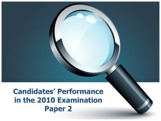 Candidates' Performance in the 20 10  Examination  P aper  2