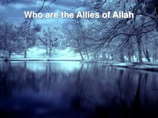 Who are the Allies of Allah