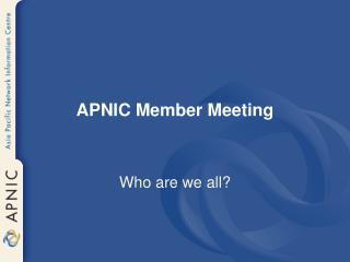 APNIC Member Meeting