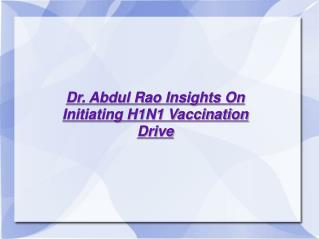 Abdul Rao Insights On H1N1 Vaccination Drive