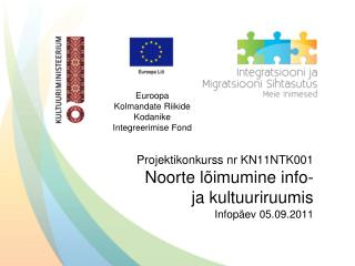 Projektikonkurss nr KN11NTK001 Noorte lõimumine info- ja kultuuriruumis