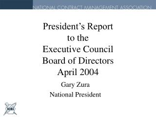 President's Report to the Executive Council Board of Directors April 2004