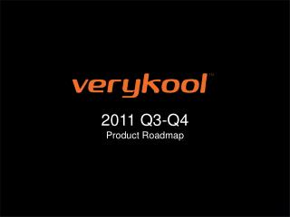 2011 Q3-Q4 Product Roadmap