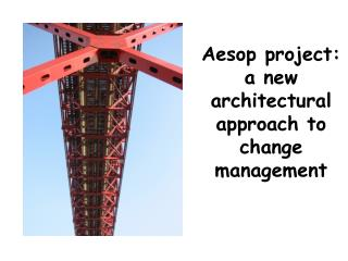 Aesop project: a new  architectural approach to change management