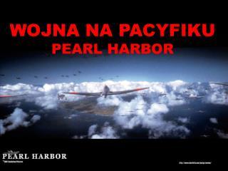 WOJNA NA PACYFIKU PEARL HARBOR