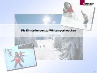 Die Einstellungen zu Wintersportwochen