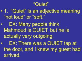 """""""Quiet"""""""