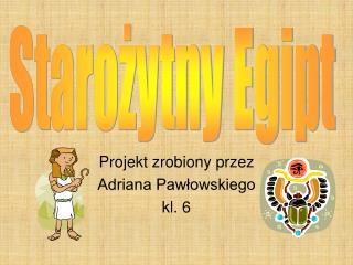 Projekt zrobiony przez Adriana Pawłowskiego kl. 6