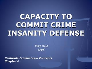 CAPACITY TO COMMIT CRIME INSANITY DEFENSE