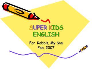 S UPER K IDS  ENGLISH