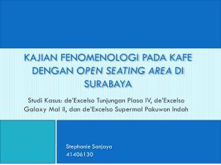 Kajian fenomenologi pada kafe dengan  open seating area  di surabaya
