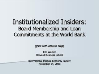 Institutionalized Insiders: Board Membership and Loan Commitments at the World Bank