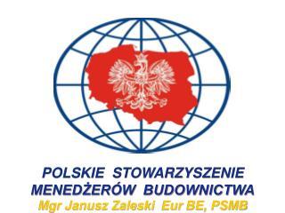 Mgr Janusz Zaleski   Eur  BE, PSMB