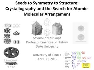 Seeds to Symmetry to Structure: Crystallography and the Search for Atomic-Molecular Arrangement
