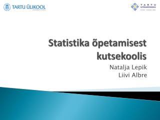 Statistika õpetamisest kutsekoolis