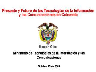 Presente y Futuro de las Tecnologías de la Información  y las Comunicaciones en Colombia