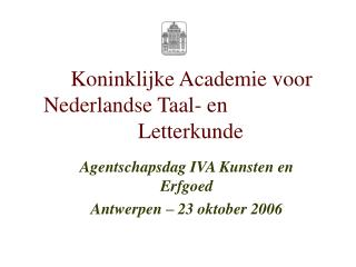 Koninklijke Academie voor Nederlandse Taal- en Letterkunde