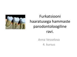 Furkatsiooni haaratusega hammaste parodontoloogiline ravi .