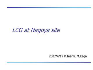 LCG at Nagoya site
