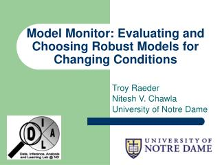 Model Monitor: Evaluating and Choosing Robust Models for Changing Conditions