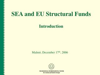 S EA and EU Structural Funds Introduction