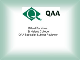 Millard Parkinson St Helens College QAA Specialist Subject Reviewer